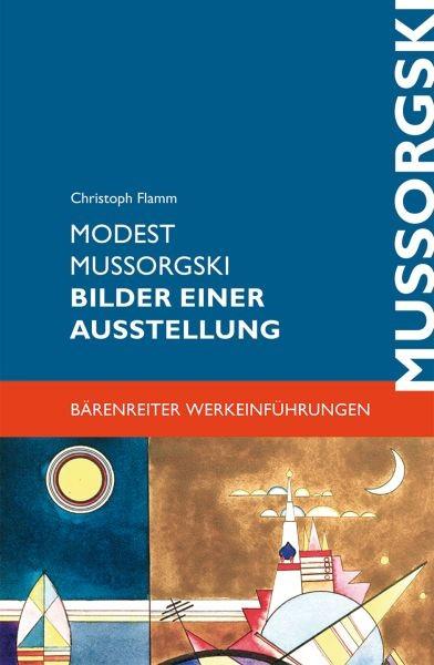 Flamm, Christoph: Modest Mussorgski - Bilder Einer Ausstellung
