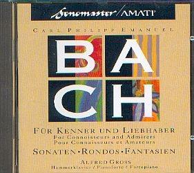 Bach, Carl Philipp Emanuel (1714-1788): Für Kenner und Liebhaber