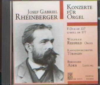 Rheinberger, Joseph: Konzerte für Orgel