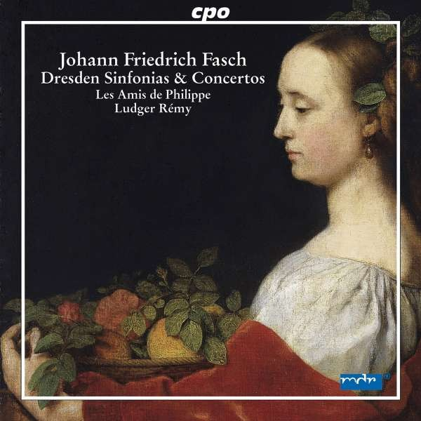 Fasch, Johann Friedrich (1688-1758): Dresdner Ouvertüren,Sinfonias & Konzerte