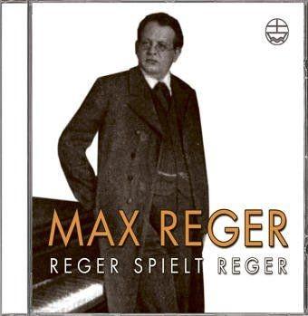 Reger, Max (1873-1916): Reger spielt Reger