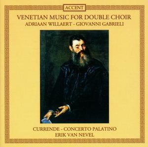 Willaert / Gabrieli: Venzianische Doppelchörige Musik
