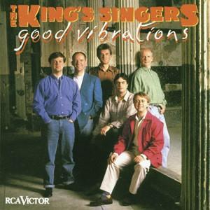 .: King's Singers - Good Vibrations
