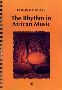 Rechberger, Herman: The Rhythm in African Music