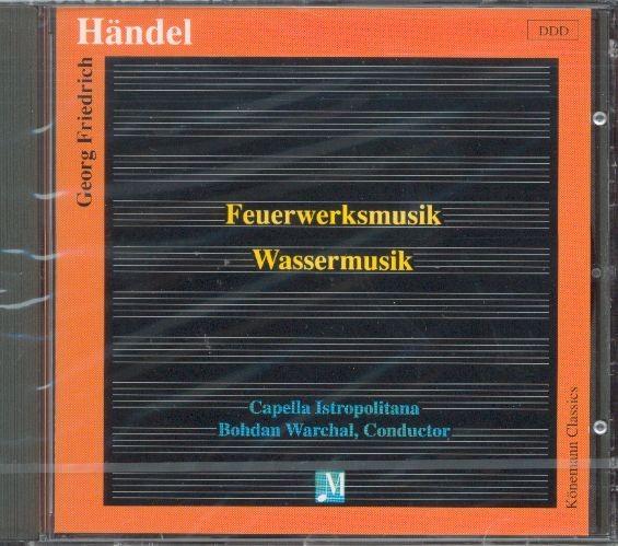 Händel, Georg Friedrich: Wassermusik - Feuerwerksmusik