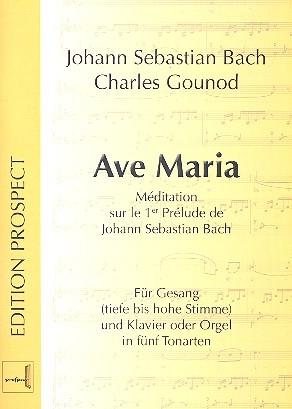 BACH JOHANN SEBASTIAN + GOUNOD CHARLES: AVE MARIA IN 5 TONARTEN